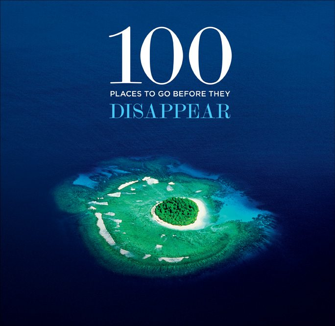 the cover of the book 100 places to go before they disappear